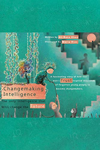 Changemaking Intelligence: The only Intelligence that will Change the Future (English Edition)