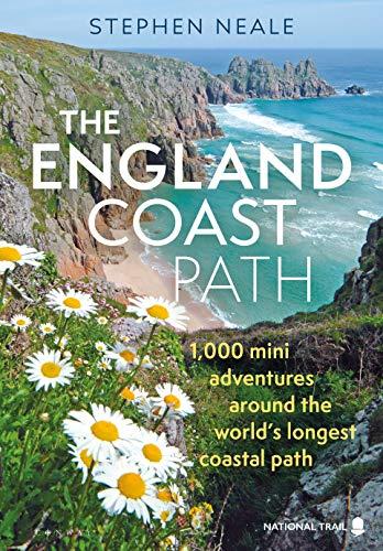 The England Coast Path: 1,000 Mini Adventures Around the World's Longest Coastal Path