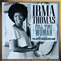 Full Time Woman - The Lost Cotillion Album by Irma Thomas (2014-03-03)