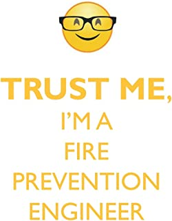 TRUST ME, I'M A FIRE PREVENTION ENGINEER AFFIRMATIONS WORKBOOK Positive Affirmations Workbook. Includes: Mentoring Questions, Guidance, Supporting You.