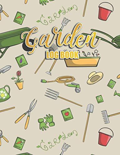 Garden Log Book: Gardening Journal for Plants Lovers