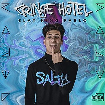 Cringe Hotel (Slay King Pablo)