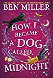 How I Became a Dog Called Midnight: The brand new magical adventure