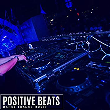 Positive Beats - Dance Trance Music