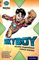 Project X Origins: Grey Book Band, Oxford Level 13: Shocking Science: Skyboy and Other Stupendous Science Stories