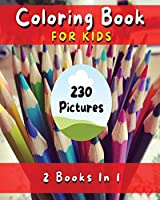 Coloring Book for Kids with Fun, Simple and Educational Pages. 230 Pictures to Paint (English Version): Fun with Flowers, Plants, People, Prehistoric Animals and Much More - Coloring Activity Book!