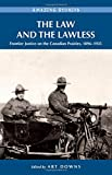 The Law and the Lawless: Frontier Justice on the Canadian Prairies 1896-1935 (Amazing Stories)