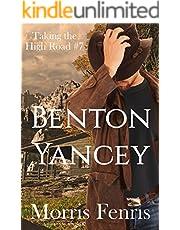Benton Yancey: A Western Romance (Taking The High Road Series Book 7)