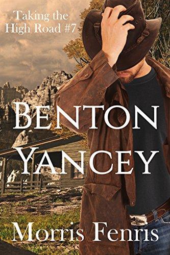 Benton Yancey: A Western Romance (Taking The High Road Series Book 7) by [Morris Fenris]