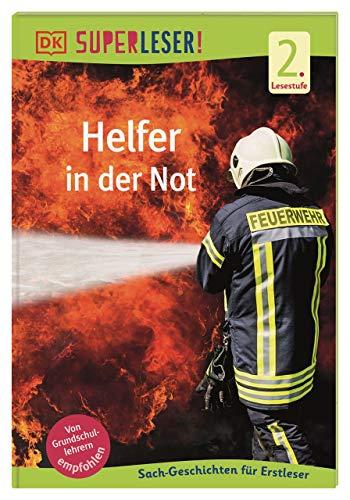 SUPERLESER! Helfer in der Not: Sach-Geschichten für Erstleser, 2. Lesestufe