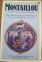 Montaillou : The world famous portrait of life in a medieval village by Emmanuel Le Roy Ladurie