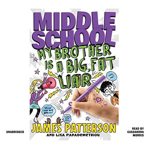 Middle School: My Brother Is a Big, Fat Liar Audiobook By James Patterson, Lisa Papademetriou cover art