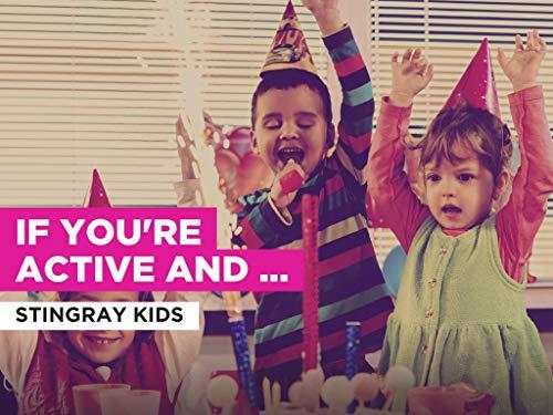 If You're Active and You Know It al estilo de Stingray Kids