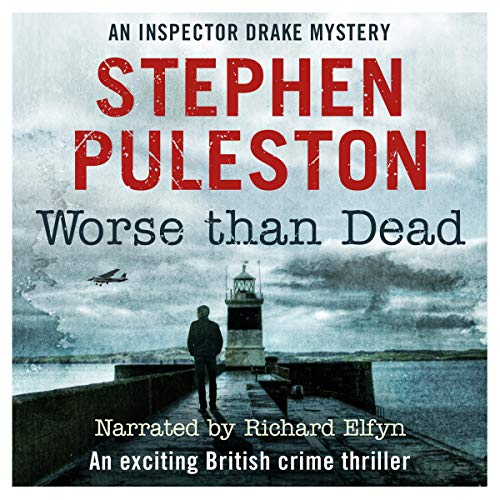 Worse Than Dead      Inspector Drake, Book 2              By:                                                                                                                                 Stephen Puleston                               Narrated by:                                                                                                                                 Richard Elfyn                      Length: 10 hrs and 20 mins     37 ratings     Overall 4.1