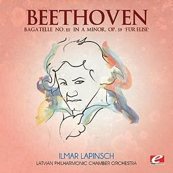 "Beethoven: Bagatelle No. 25 in A Minor, Op. 59 ""Für Elise"" (Digitally Remastered)"