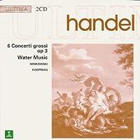 Handel:6 Concertos/Water Music