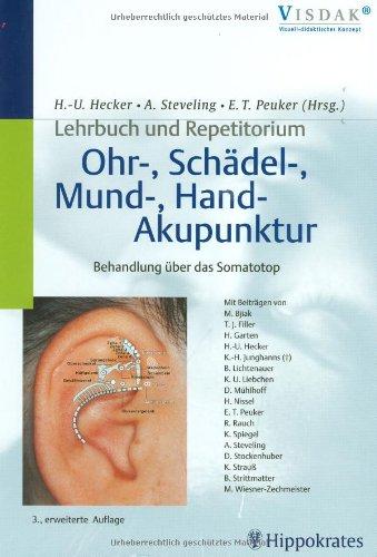 Lehrbuch und Repetitorium. Ohr-, Schädel-, Mund-, Hand-Akupunktur: Behandlung über das Somatotop