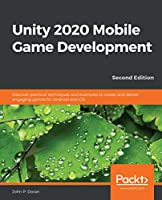 Unity 2020 Mobile Game Development, 2nd Edition Front Cover
