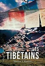 Les Tibétains de Matthew T. Kapstein