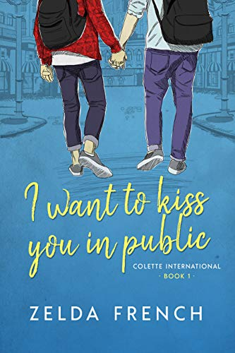 I Want To Kiss You In Public: A Coming of Age, Gay Romance Novel