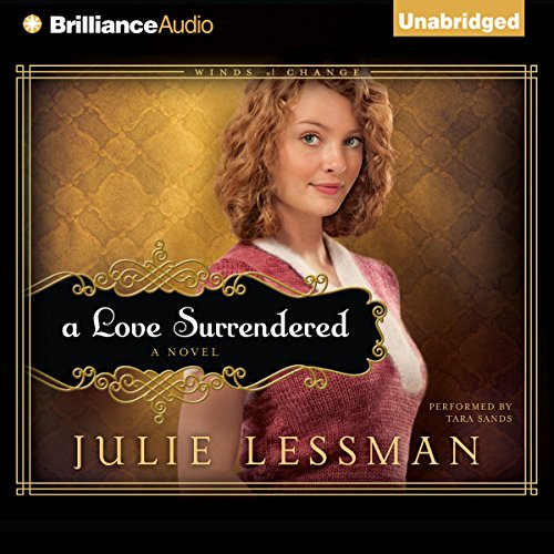 A Love Surrendered     Winds of Change, Book 3              By:                                                                                                                                 Julie Lessman                               Narrated by:                                                                                                                                 Tara Sands                      Length: 15 hrs and 30 mins     17 ratings     Overall 4.2