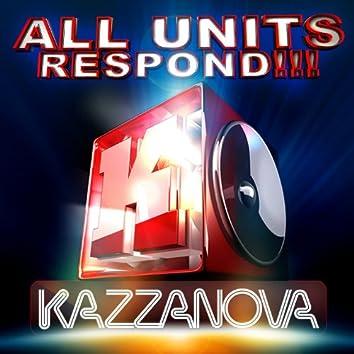 All Units Respond!!!