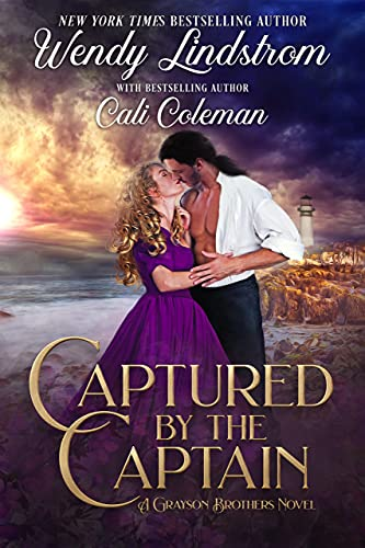 Captured by the Captain: An Emotional and Heartwarming Historical Romance (Grayson Brothers Book 9) (English Edition)
