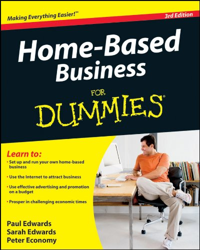 Compare Textbook Prices for Home-Based Business For Dummies 3 Edition ISBN 9780470538050 by Edwards, Paul,Edwards, Sarah,Economy, Peter