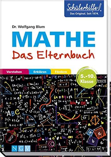 Mathe - Das Elternbuch - Schülerhilfe: Verstehen, erklären, fördern. 5.-10. Klasse