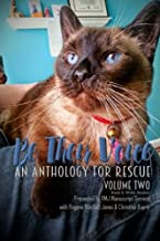 Be Their Voice: An Anthology for Rescue (B&W): Be Their Voice - Volume Two (Volume 2)