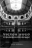 Victor Hugo Le Dernier Jour d'un Condamné - Edition illustrée