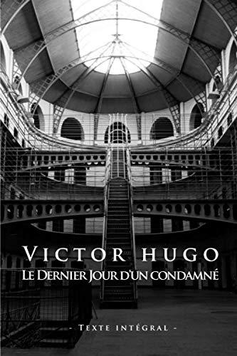 Victor Hugo Le Dernier Jour d un Condamné - Edition illustrée