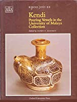 Kendi: Pouring Vessels in the University of Malaya Collection (The Asia Collection)