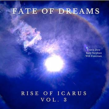 Fate of Dreams, Vol. 3: Rise of Icarus