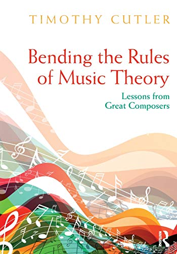 Compare Textbook Prices for Bending the Rules of Music Theory 1 Edition ISBN 9781138478244 by Cutler, Timothy