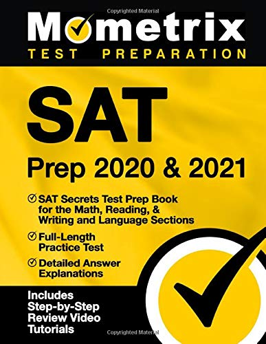 SAT Prep 2020 & 2021: SAT Secrets Test Prep Book for the Math, Reading, & Writing and Language Secti