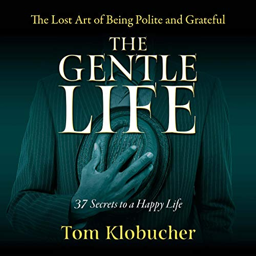 The Gentle Life: 37 Secrets to a Happy Life audiobook cover art