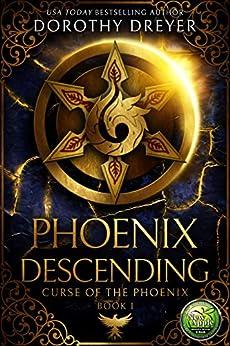 Phoenix Descending (Curse of the Phoenix Book 1) by [Dorothy Dreyer]