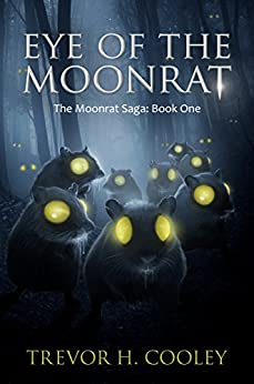 Eye of the Moonrat (The Bowl of Souls Book 1) by [Trevor H. Cooley]