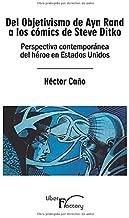 Del Objetivismo de Ayn Rand a los cómics de Steve Ditko: Perspectiva contemporánea del héroe en Estados Unidos (Spanish Edition)