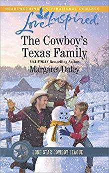 The Cowboy's Texas Family: A Wholesome Western Romance (Lone Star Cowboy League: Boys Ranch Book 4) by [Margaret Daley]