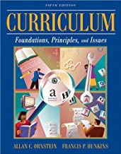 Curriculum: Foundations, Principles, and Issues (5th Edition)