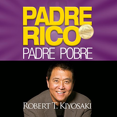 Padre Rico, Padre Pobre [Rich Dad, Poor Dad] audiobook cover art