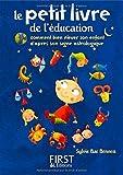 Le petit livre de l'éducation - Comment bien élever son enfant d'après son signe astrologique