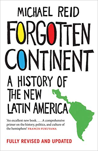 Forgotten Continent: A History of the New Latin America (English Edition)