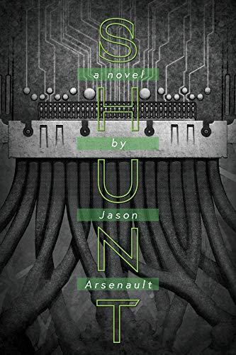 Shunt by [Jason Arsenault, Steven Arsenault]