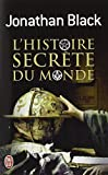 L'Histoire Secrete Du Monde (Documents) (French Edition) by Jonathan Black(2011-05-01) - J'Ai Lu - 01/05/2011