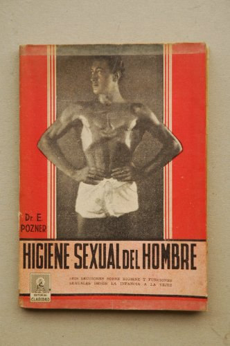 Pozner, E. - Higiene Sexual Del Hombre / E. Pozner