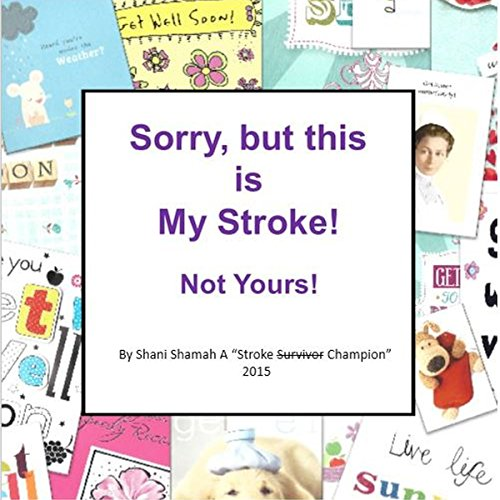 Sorry, but This Is My Stroke - Not Yours! audiobook cover art