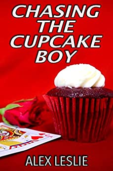 Chasing The Cupcake Boy (Men Of Melbourne Book 1) by [Alex  Leslie]